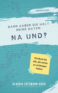 Sachbuch-Cover: Dann haben die halt meine Daten. Na und?! – 2. Auflage