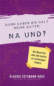 Sachbuch-Cover: Dann haben die halt meine Daten. Na und?!